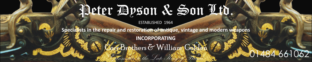 Peter Dyson & Son Ltd. Specialists in the repair and restoration of Antique, Vintage and modern weapons
